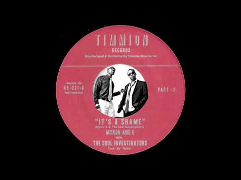 Myron and E with The Soul Investigators - It's A Shame Parts 1&2 [Timmion] 2010 New Funky Soul 45