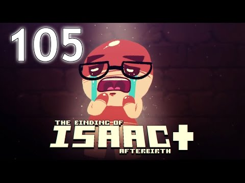The Binding of Isaac: AFTERBIRTH+ - Northernlion Plays - Episode 105 [Fieri]