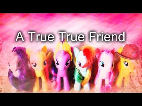 "My little pony ""A True True Friends"" (Toys version)"