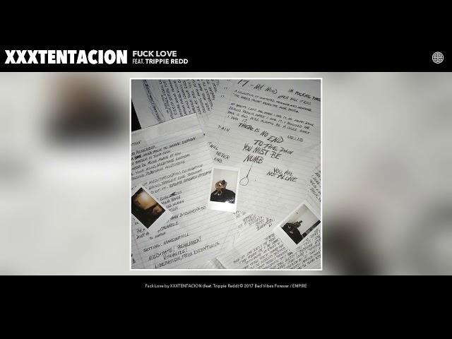 XXXTENTACION - Fuck Love