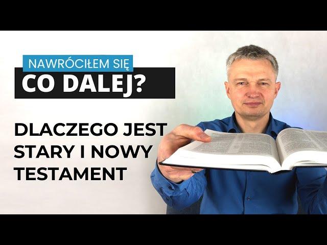 Dlaczego jest Stary i Nowy Testament? - odc. 13