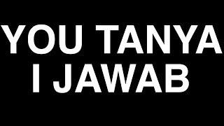 You Tanya I Jawab    Vlog Malaysia