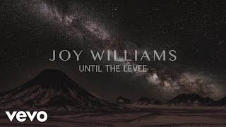 Joy Williams - Until the Levee (Audio)