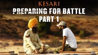 Kesari | Making Part 1 | Akshay Kumar | Parineeti Chopra | Anurag Singh | 21st March