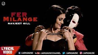 New Punjabi Song 2018 | Fer Milange | Navjeet Gill | Lyrical Video | Japas Music