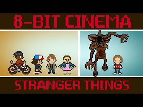 Stranger Things - 8 Bit Cinema