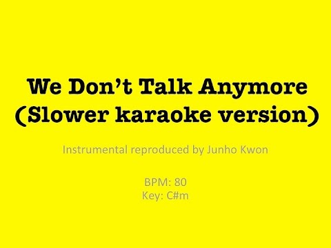Charlie Puth - We Don't Talk Anymore Karaoke / Instrumental (Slower Version) [With hook]