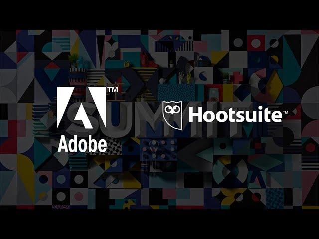 Hootsuite and Adobe: Unlock Social Across the Enterprise