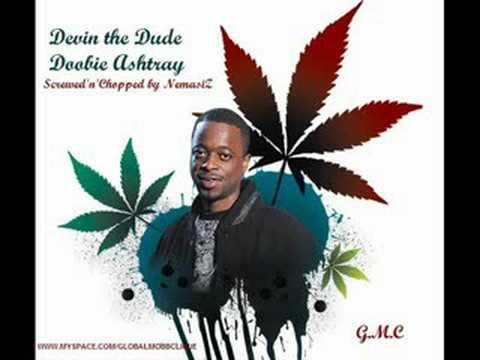 """Devin The Dude """"Doobie Ashtray"""" screwed"""