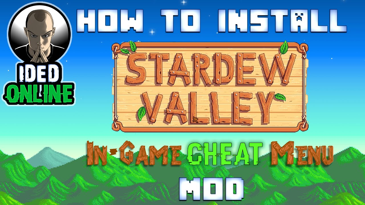 How to install Stardew Valley In-game Cheats Menu Mod (Install SMAPI Mod  Tutorial)