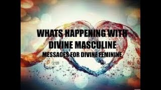 WHATS HAPPENING WITH DIVINE MASCULINE, DEC 11, TWIN FLAME CURRENT E...