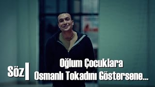 Söz | Oğlum Çocuklara Osmanlı Tokadını Göstersene...