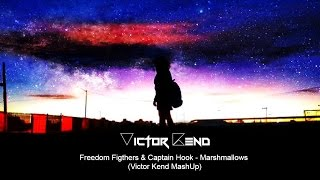 Freedom Fighters & Captain Hook - Marshmallows (Victor Kend MashUp)