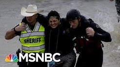 Texans Help Pitch In And Save Lives During Hurricane Harvey | Morning Joe | MSNBC