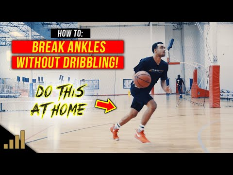 How To: Break Ankles Without Dribbling! [TRAIN AT HOME]