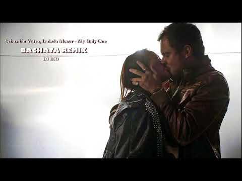 Sebastián Yatra Isabela Moner - My Only One Bachata Remix by DJ IKO