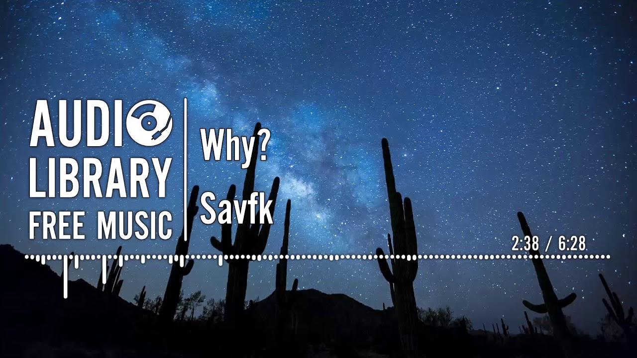 Why? - Savfk #1