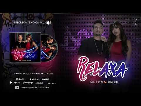 Relaxa - Israel Lucero - Feat: Luiza Luh - ÁUDIO  OFICIAL
