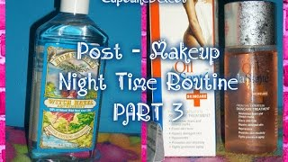 Post - Makeup Night Time Routine | Tone & Moisturize | Part 3 of 3