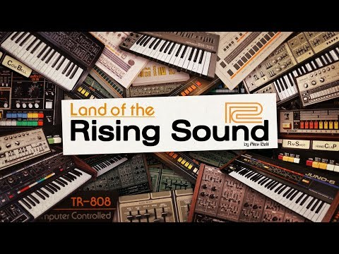 Land of the Rising Sound | A Roland Retrospective