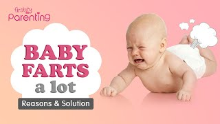 Baby Farts  - Causes & Remedies