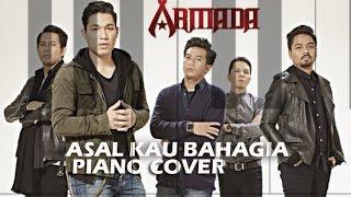 Armada - Asal Kau Bahagia ( Piano Cover )