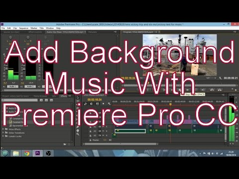 How To Add Background Music To Your Videos With Adobe Premiere Pro CC
