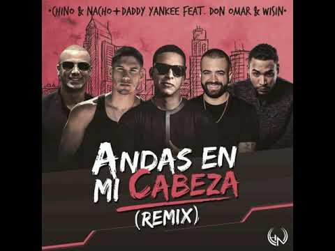 Chino & Nacho, Wisin, Daddy Yankee & Don Omar – Andas En Mi Cabeza (Remix)
