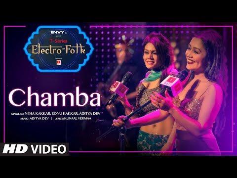 ELECTRO FOLK: Chamba | Neha Kakkar, Sonu Kakkar, Aditya Dev | Bhushan Kumar | T-Series