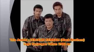 (1,035)  TERJALIN KEMBALI ( Black brothers) - Vokal : Trio Ambisi -- Lagu Pop Kenangan tahun 1970an