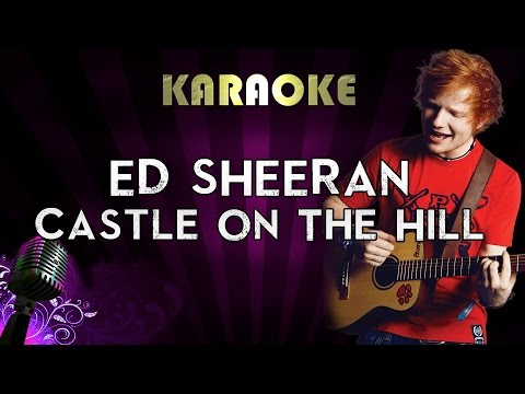 ed-sheeran-–-castle-on-the-hill-|-higher-key-karaoke-version-instrumental-lyrics-cover-sing-along