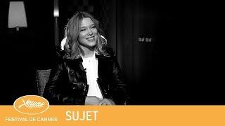 LEA SEYDOUX - Cannes 2018 - Sujet VF