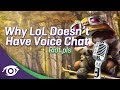 Why League of Legends Doesn't Have Voice Chat 2