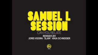 Samuel L Session - Can You Relate (Anja Schneider Out Of Berlin Remix)