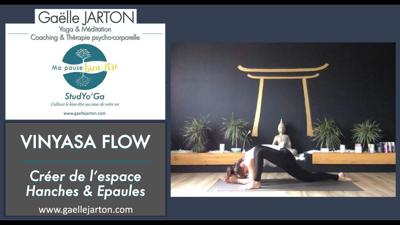 Nouvelle vidéo : Vinyasa Flow « Créer de l'espace / Hanches & Epaules » - 30min