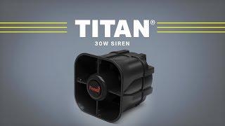 Titan 30W Siren // Pump Up The Volume