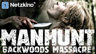 Manhunt backwoods Massacre (Horrorfilm in voller Länge, ganze Filme auf Deutsch anschauen)