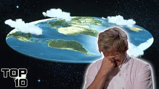 Top 10 Dumbest Flat Earth Arguments