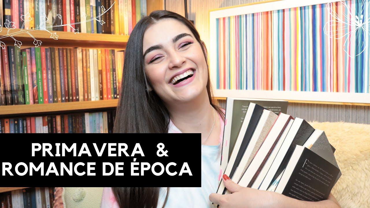 TAG PRIMAVERA DOS ROMANCES DE ÉPOCA 💐