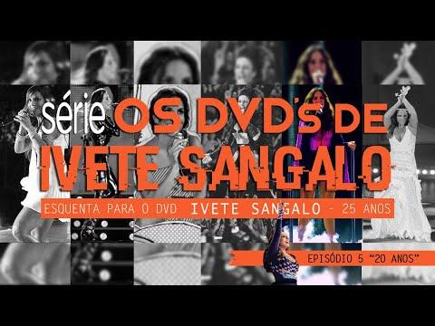 Série Os DVDs de Ivete Sangalo - Episódio 5 - IS20