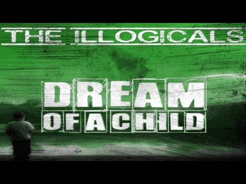 The Illogicals - Dream Of A Child mp3