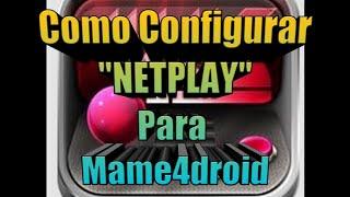 Como Configurar NetPlay Para Mame4droid