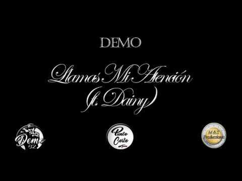Demo Ft. Dainy - Llamas Mi Atención