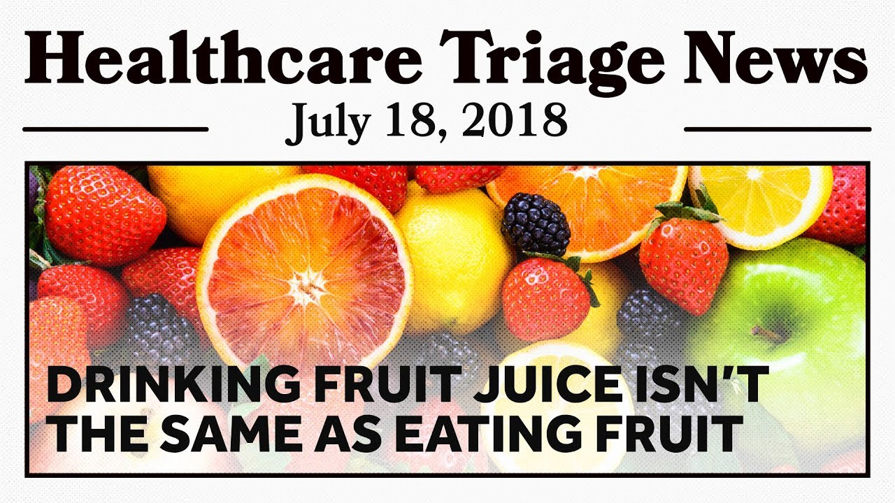 Image result for Healthcare Triage News: Juice – It's Sugary, It's Caloric, and It's Not Great for You