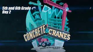 Concrete and Cranes -5th and 6th - DAY 2 || VBS 2020