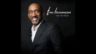 Tim Bowman You Are