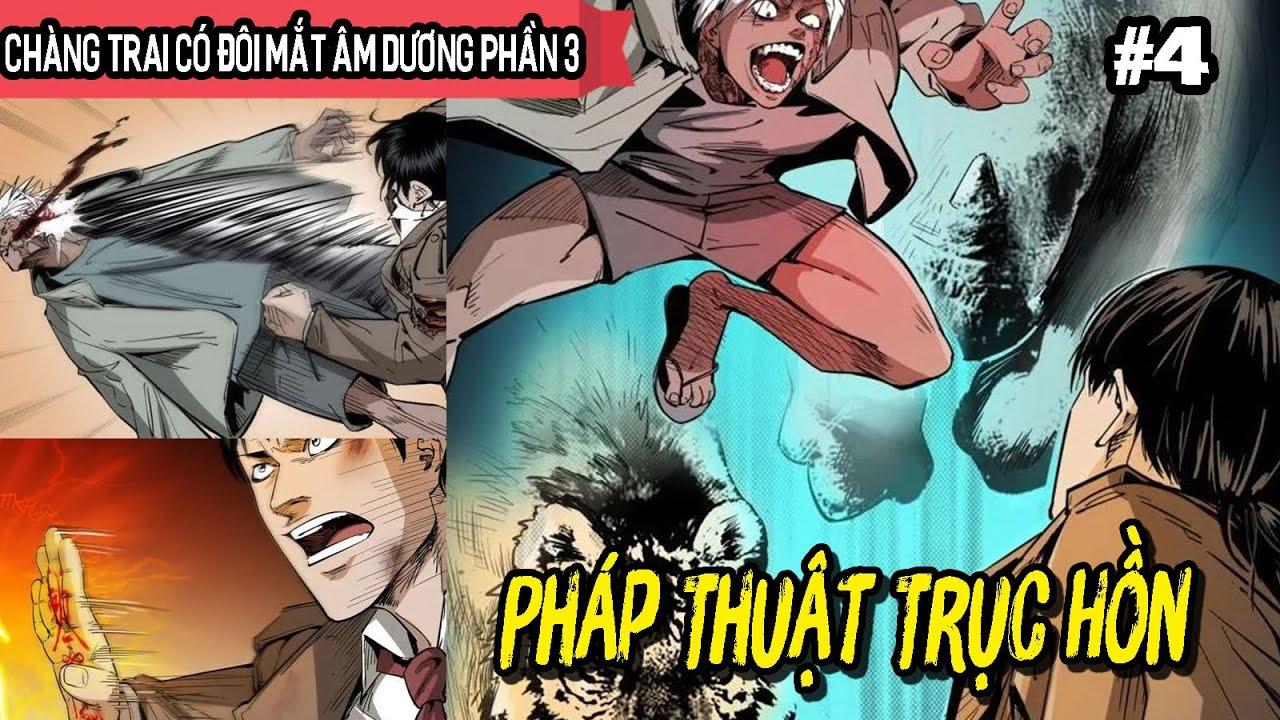 Chàng Trai Có Đôi Mắt Âm Dương Phần 3 - Tập 4   Pháp Thuật Trục Hồn   Vu Lee