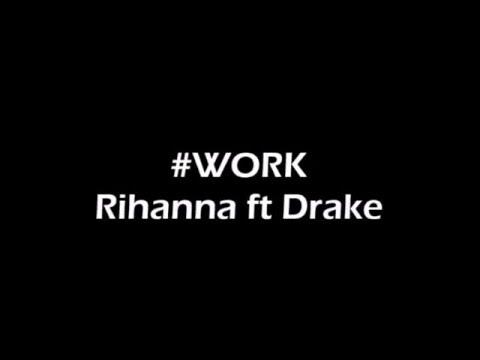 [320kb/s High Quality]Work -Rihanna Ft. Drake (lyric)