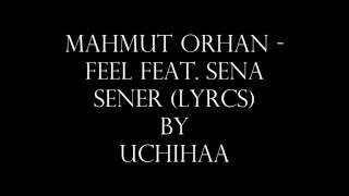 Mahmut Orhan - Feel feat  Sena Sener (lyrics)