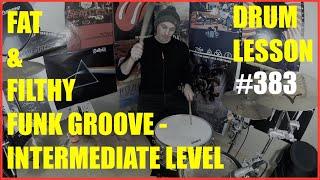 Fat & Filthy Funk Groove Idea -  Drum Lesson #183